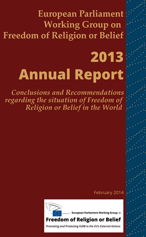 European Parliament Working Group on Freedom of Religion or Belief Report 2013